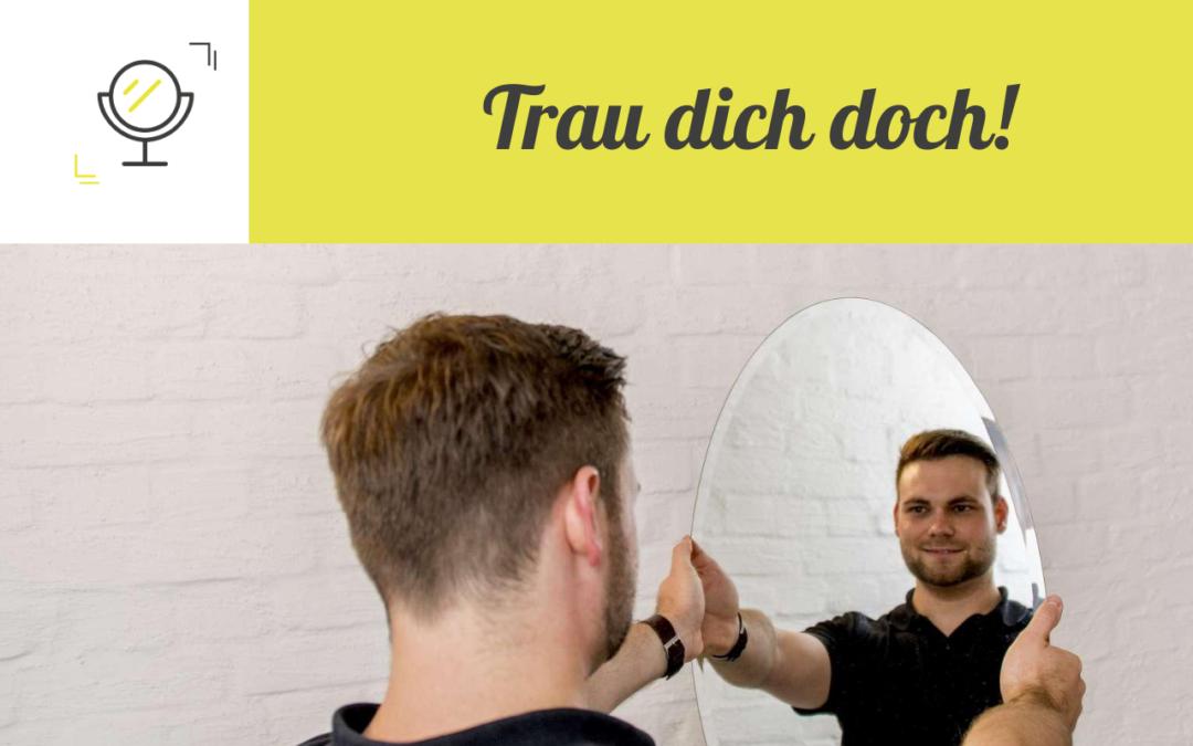 Wage den Blick in den Spiegel