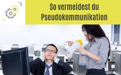 5 Tipps gegen Pseudokommunikation